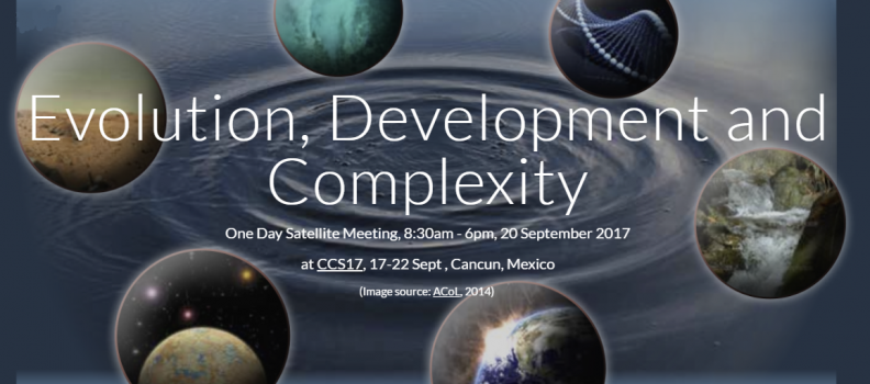 Evolution, Development, and Complexity (EDU Satellite Conference at CCS17)
